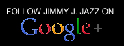Follow_Jimmy_J._Jazz_on_GooglePlus.jpg (11070 bytes)